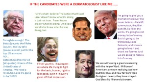 If the 2016 presidential candidates were a dermatologist (like me)